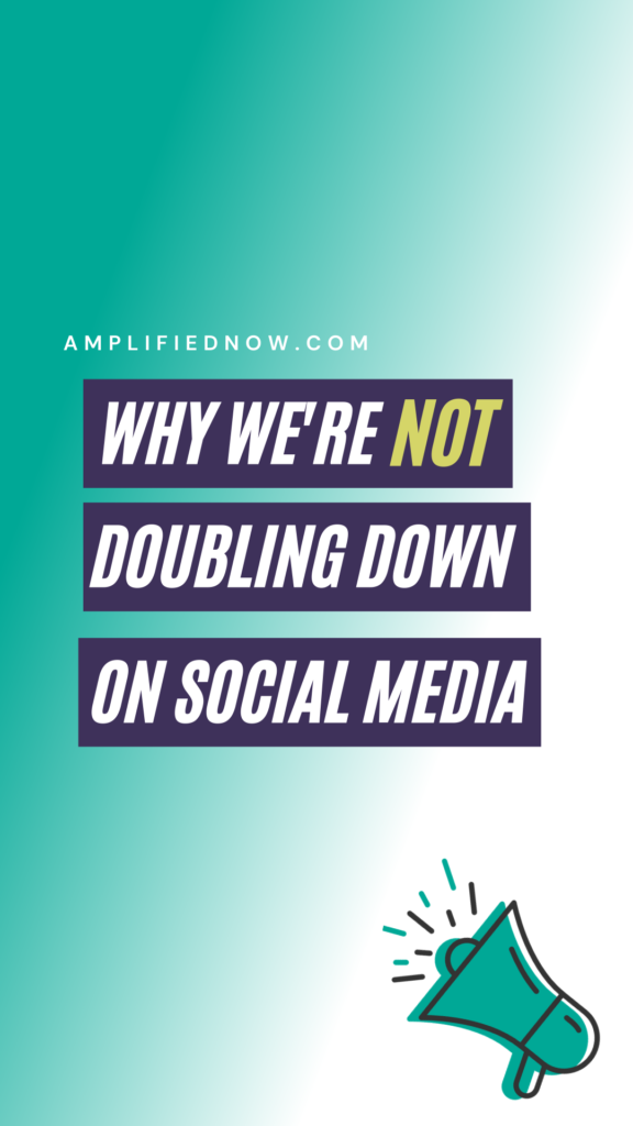 Why we're not doubling down on social media