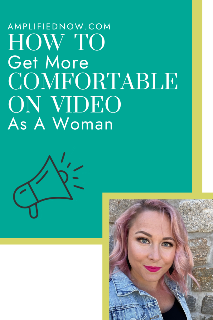 How To Get More Comfortable on Video as a Woman