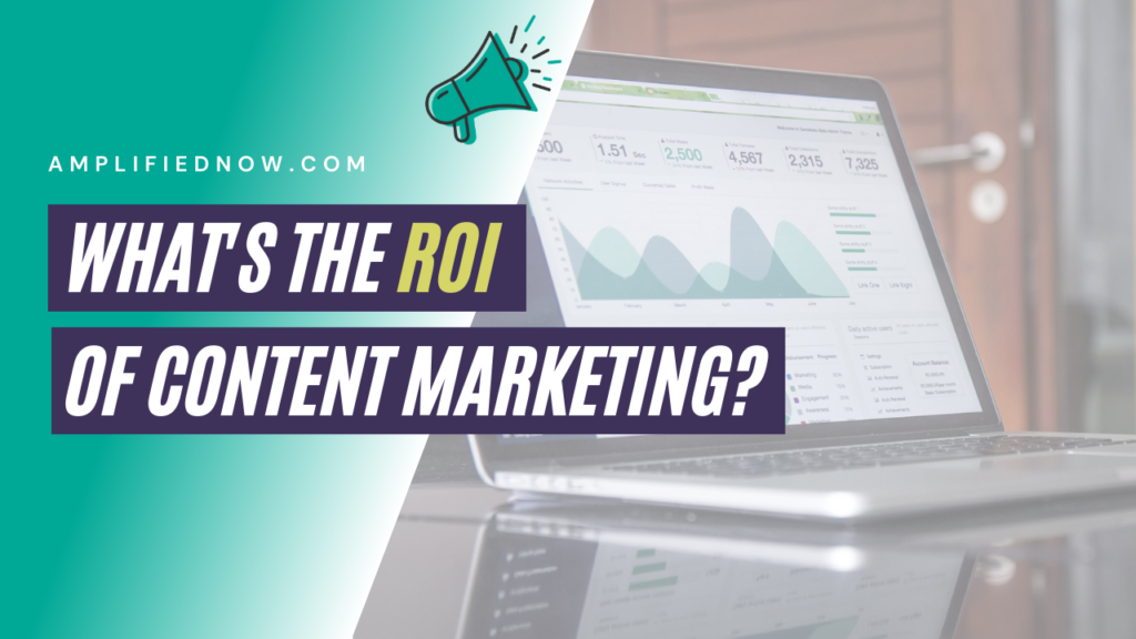 What's the ROI of content marketing?