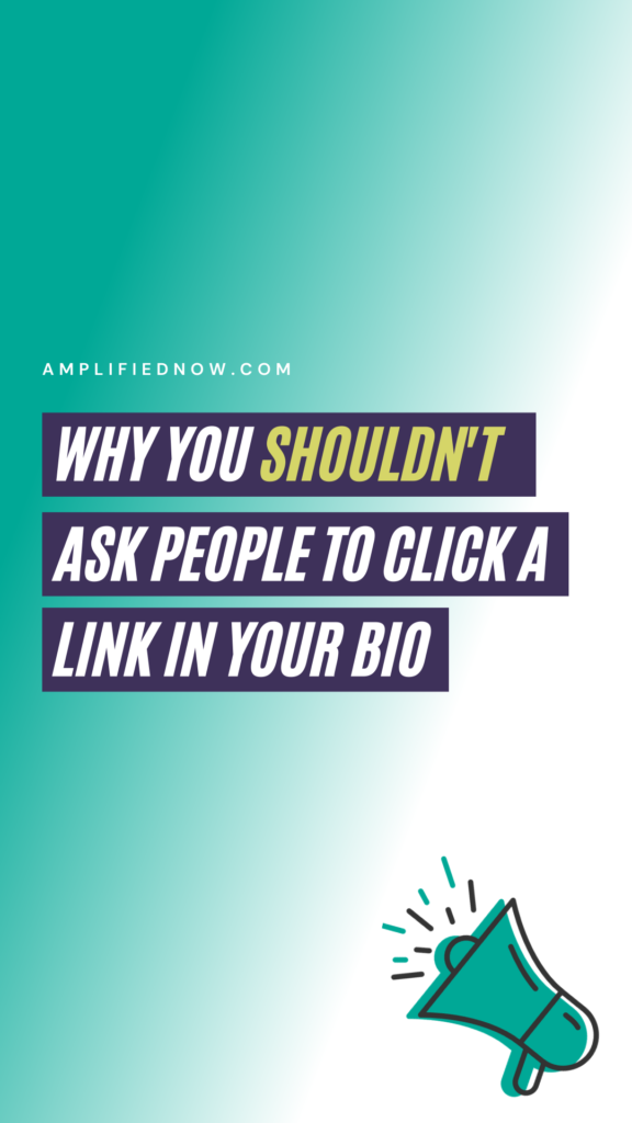 why you shouldn't ask people to click a link in your bio