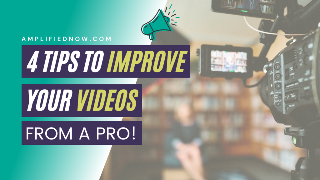 4 Tips to Improve Your Videos