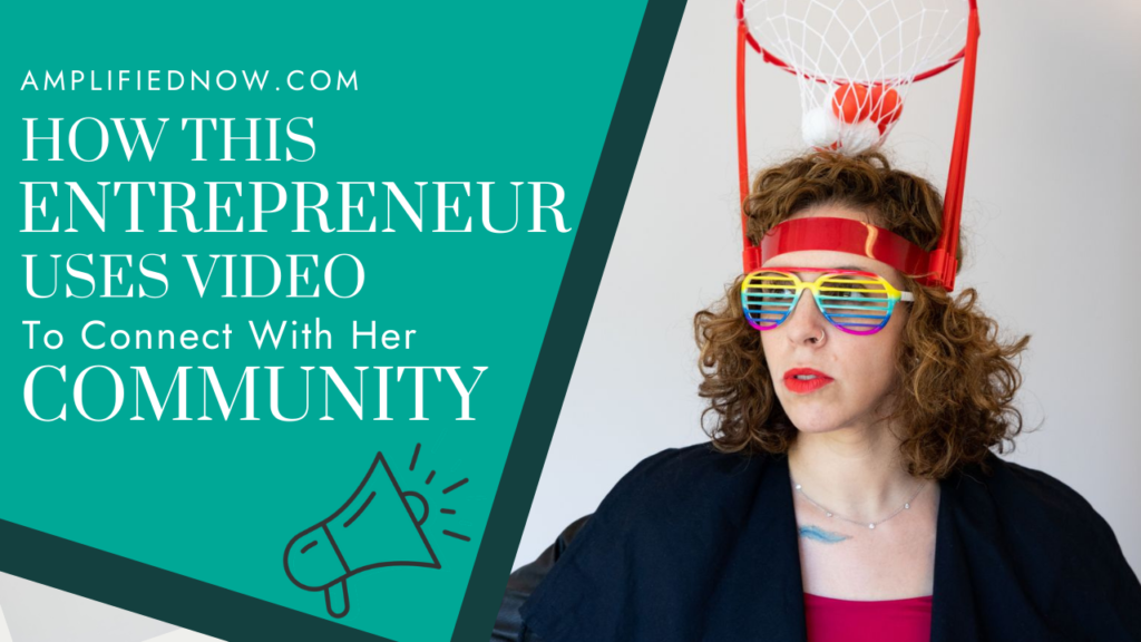 How this entrepreneur uses video to connect with her community