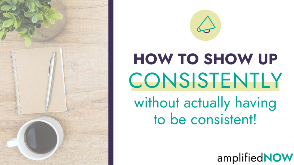 How to show up consistently