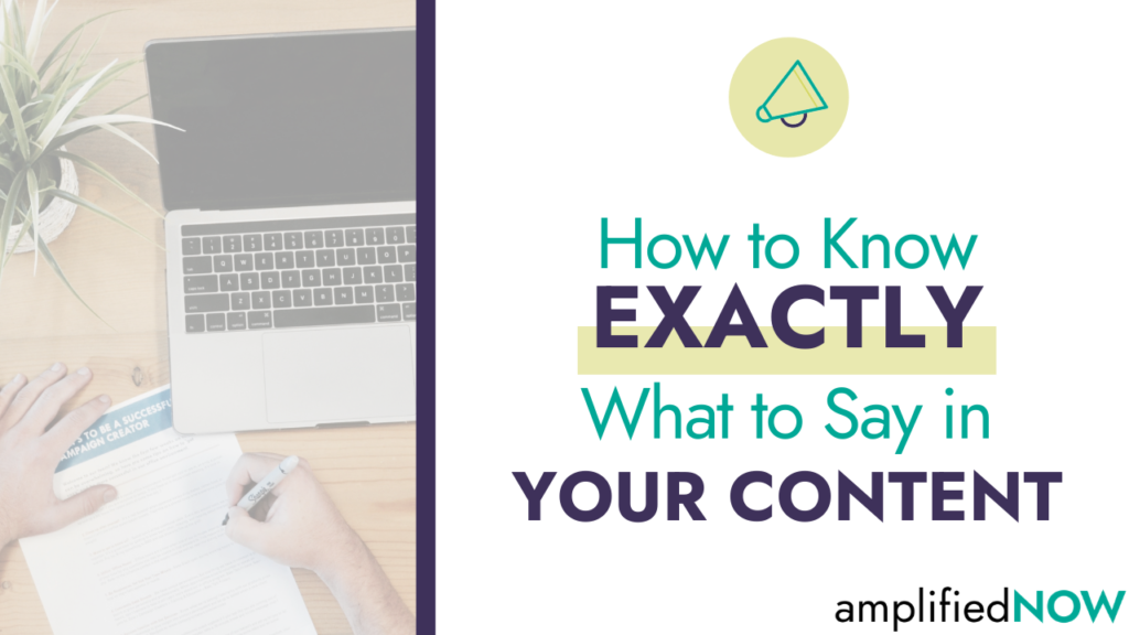 how to know exactly what to say in your content