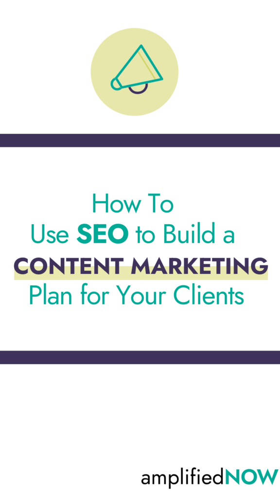 How to use SEO to build a content marketing plan for your clients
