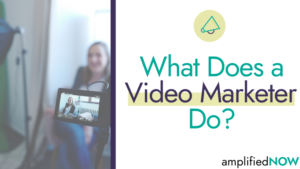 What Does a Video Marketer Do?