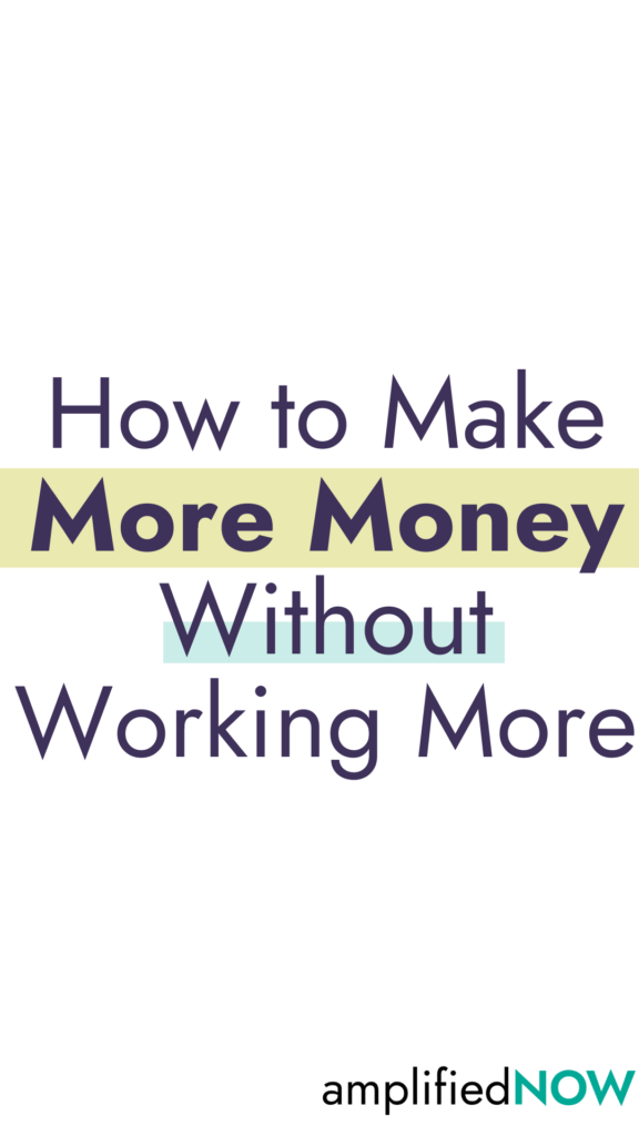 How to make more money without working more