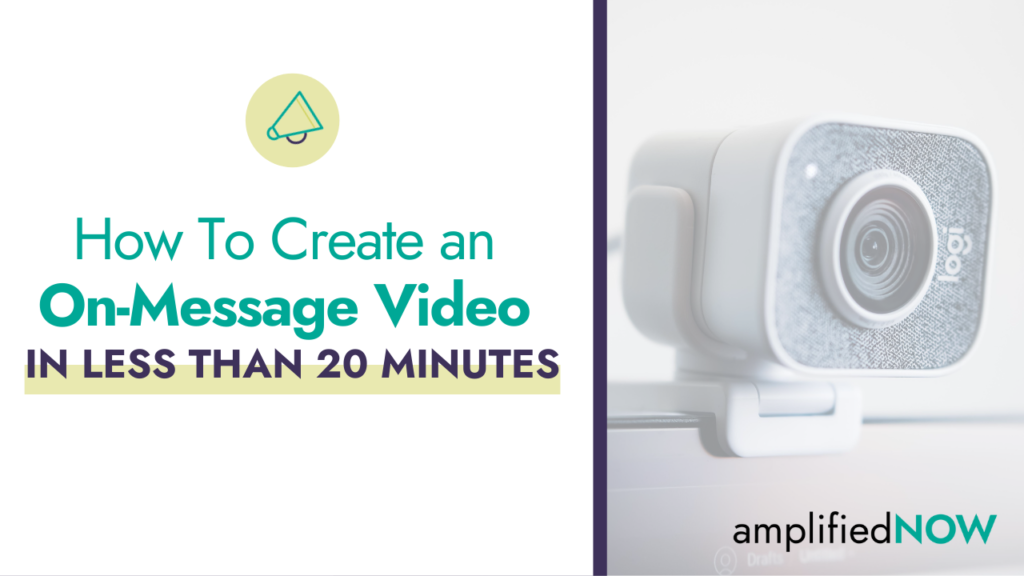 How to create an on-message video in less than 20 minutes