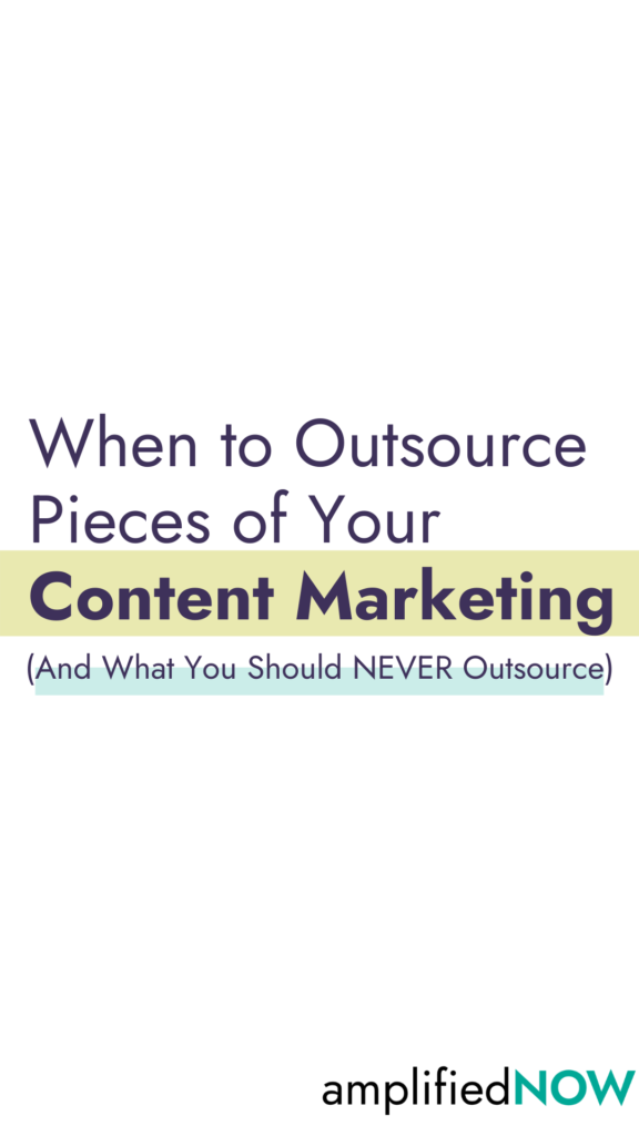 When to outsource pieces of your content marketing- and what you should never outsource