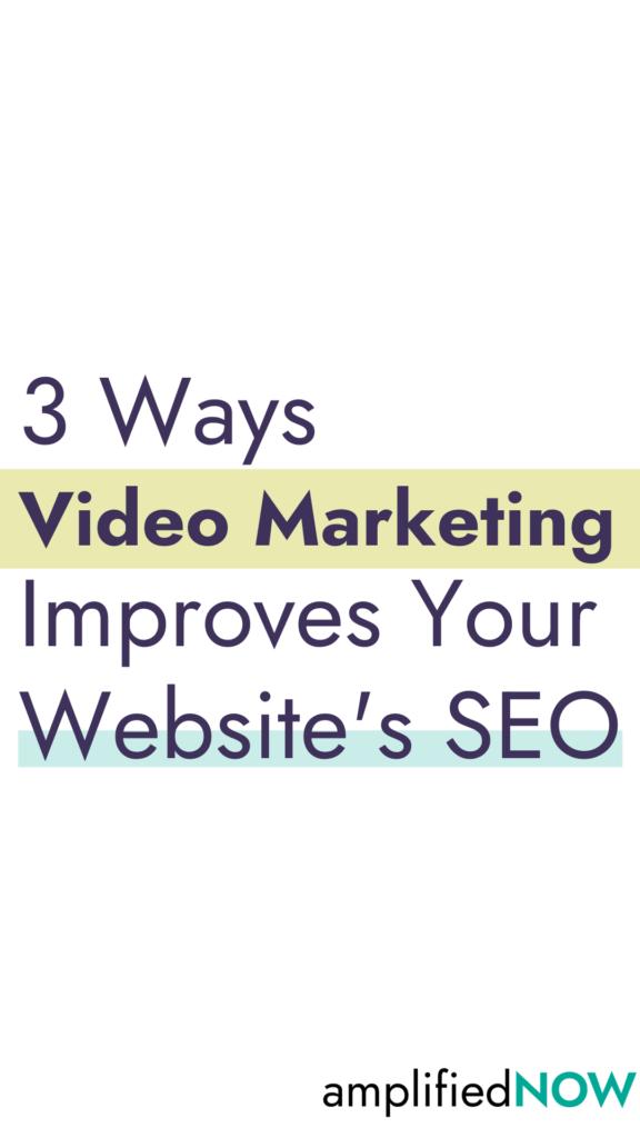 3 Ways Video Marketing Improves your Website's SEO